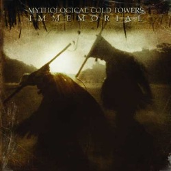 MYTHOLOGICAL COLD TOWERS – Immemorial