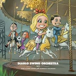 DIABLO SWING ORCHESTRA – Sing Along Songs for the Damned & Delirious