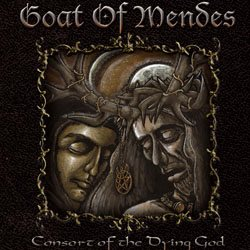 GOAT OF MENDES – Consort of the Dying God
