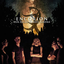 ENCORION - Our Pagan Hearts Reborn
