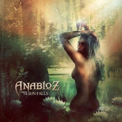 ANABIOZ - There the Sun Falls