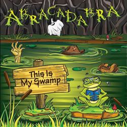 ABRACADABRA - This Is My Swamp