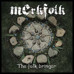 MERKFOLK - The Folk Bringer