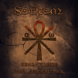 SECHEM - Reinassance of the Ancient Ka