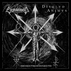 ENSHADOWED + DISOLVO ANIMUS - Obscured Forces Incarnated