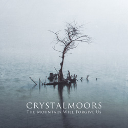 CRYSTALMOORS - The Mountain Will Forgive Us