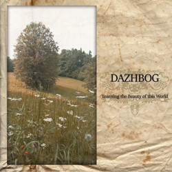 DAZHBOG - Yearning the Beauty of This World