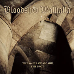 BLOODSHED WALHALLA - The Walls of Asgard - The Pact